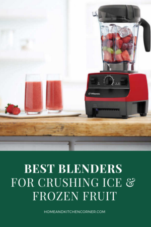 Best Blender for Crushing Ice & Frozen Fruit