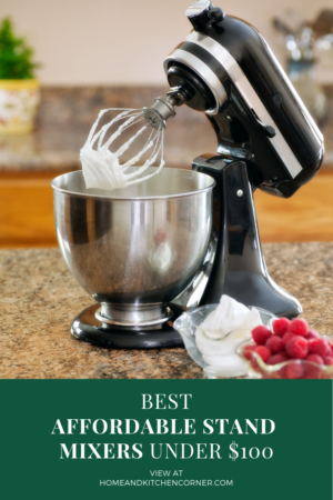 Best Affordable Stand Mixer under 100