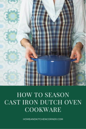 How To Season Cast Iron Dutch Oven Cookware