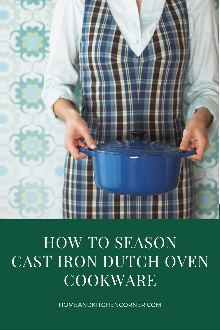 How To Season Cast Iron Dutch Oven Cookware 9 Step Complete Guide