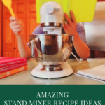 Stand Mixer Recipe Ideas