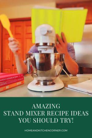 Stand Mixer Recipe Ideas
