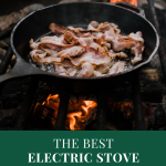 The Best Electric Stove for Cast Iron