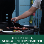 The Best Grill Surface Thermometer for Grill Temperature Control
