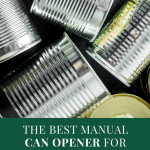 The Best Manual Can Opener for Seniors
