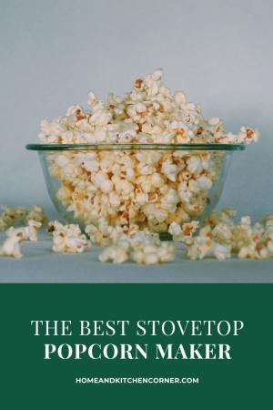 The Best Stovetop Popcorn Maker