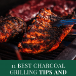 Best Charcoal Grilling Tips and Techniques